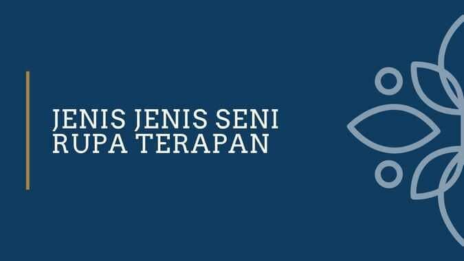 JENIS JENIS SENI RUPA TERAPAN