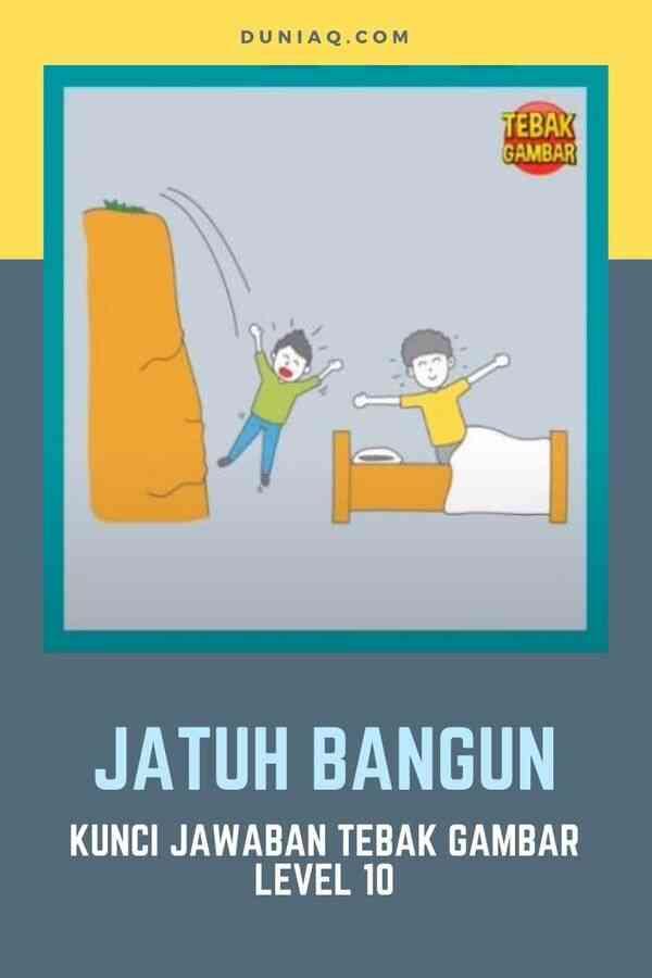 Jawaban Tebak Gambar Level 10 JATUH BANGUN
