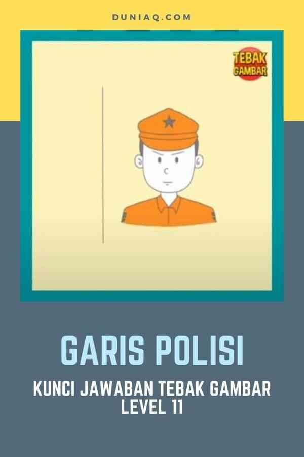 Kunci Jawaban Tebak Gambar Level 11 GARIS POLISI