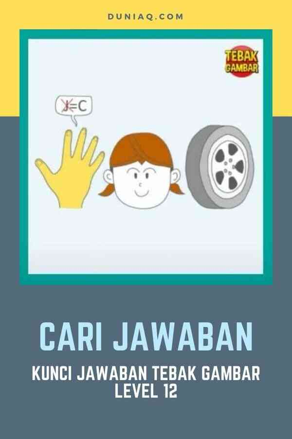 Kunci Jawaban Tebak Gambar Level 12 CARI JAWABAN