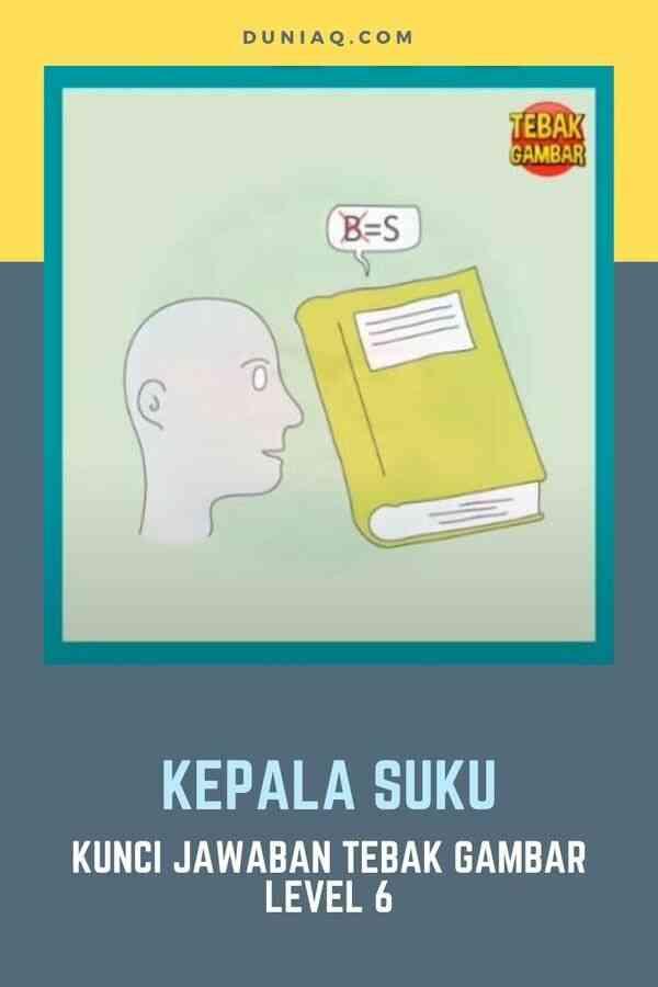 Kunci Jawaban Tebak Gambar Level 6 Lengkap Ragam Informasi