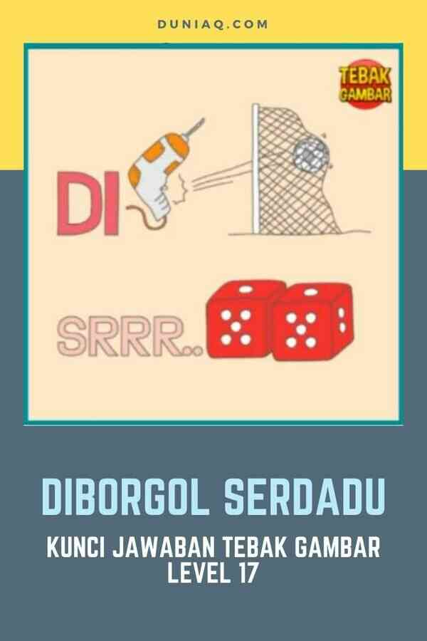 LEVEL 17 DIBORGOL SERDADU