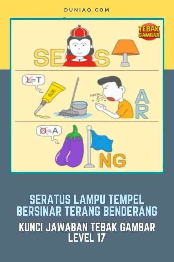 LEVEL 17 SERATUS LAMPU TEMPEL BERSINAR TERANG BENDERANG