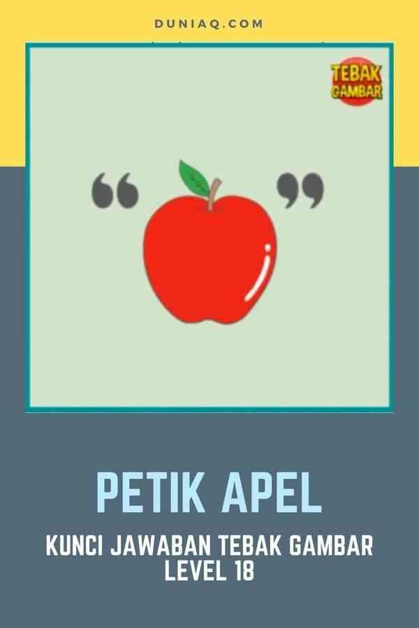 LEVEL 18 PETIK APEL