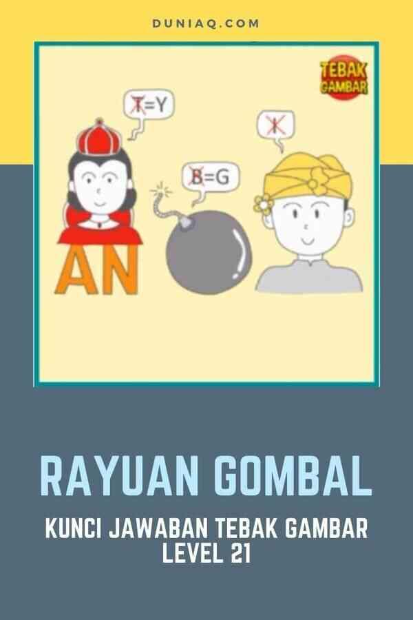 LEVEL 21 RAYUAN GOMBAL