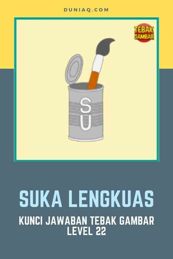 LEVEL 22 SUKA LENGKUAS