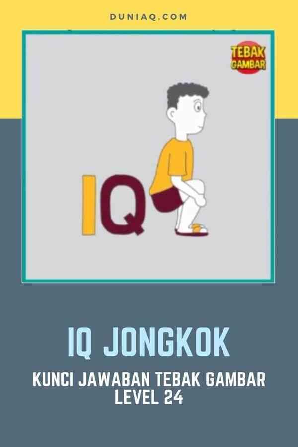 LEVEL 24 IQ JONGKOK