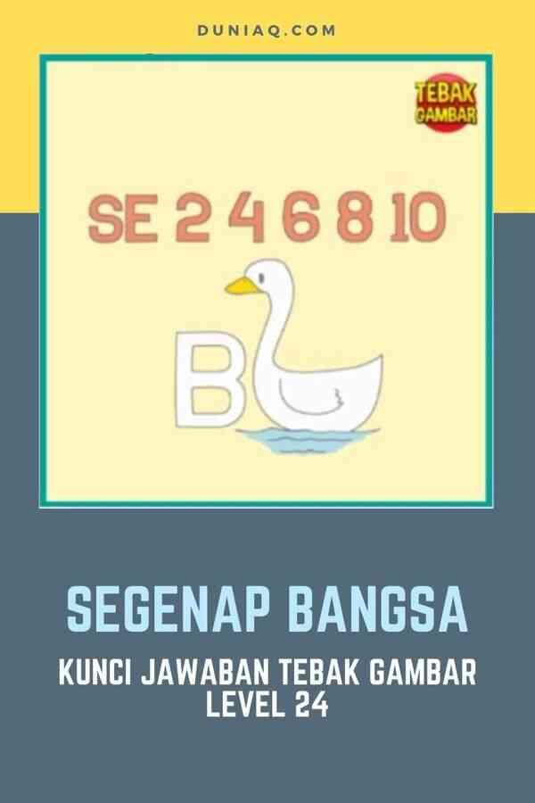 KUNCI JAWABAN TEBAK GAMBAR LEVEL 24 SEGENAP BANGSA
