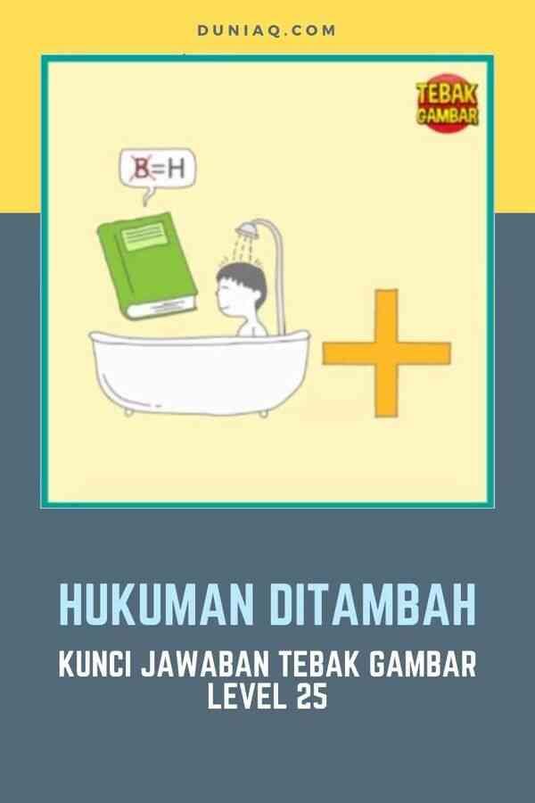 LEVEL 25 HUKUMAN DITAMBAH