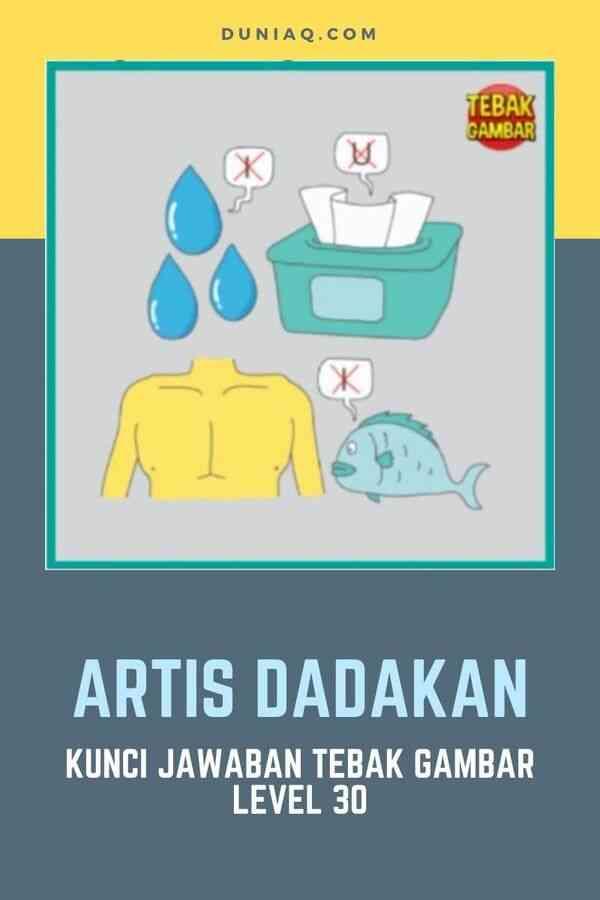 KUNCI JAWABAN TEBAK GAMBAR LEVEL 30 ARTIS DADAKAN