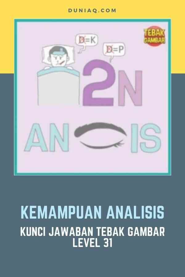 LEVEL 31 KEMAMPUAN ANALISIS