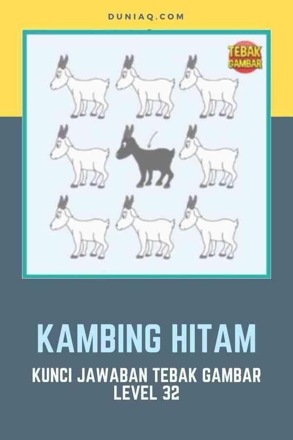 KUNCI JAWABAN TEBAK GAMBAR LEVEL 32 KAMBING HITAM
