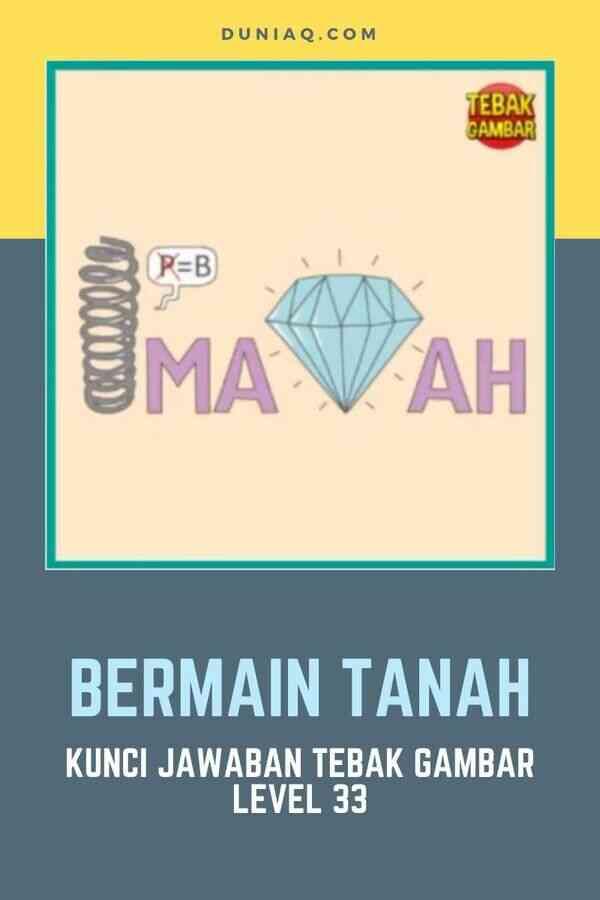 LEVEL 33 BERMAIN TANAH